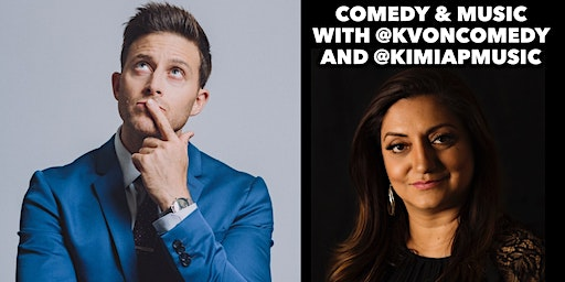 Comedy and Music with Kvon Comedy and Kimia Penton