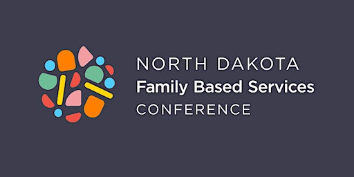 North Dakota Family Based Conference: Bright Futures Together