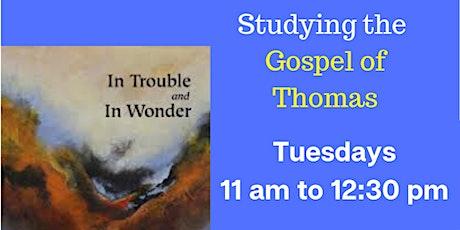 ONLINE Wisdom Circle: Experiencing the Gospel of Thomas via ZOOM tickets