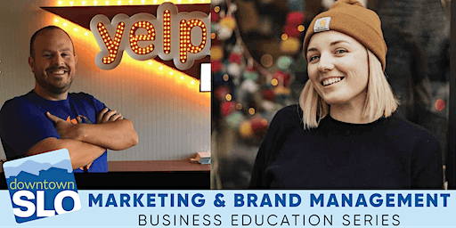 Downtown SLO Business Education Series: Marketing & Brand Management