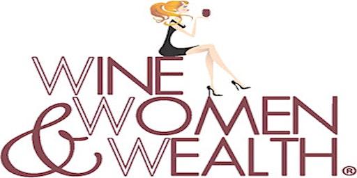 Wine Women and Wealth - GLENDALE ARIZONA!