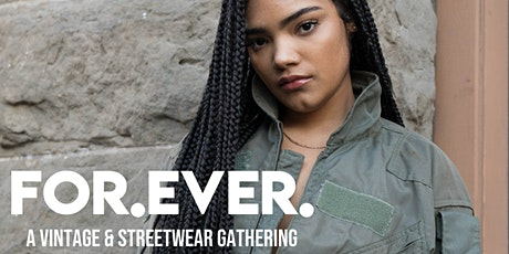 FOREVER VINTAGE & STREETWEAR GATHERING tickets