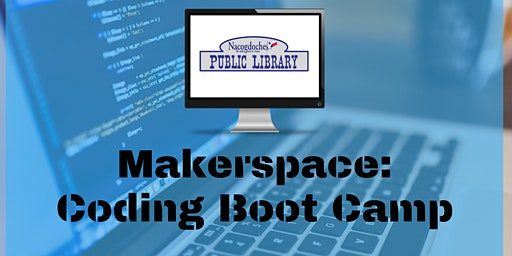 Makerspace: Coding Boot Camp