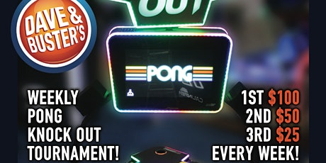 Dave & Buster's Monday Night PONG Knock Out Tournament tickets