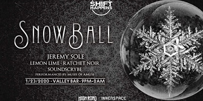 SNOW BALL w/ Jeremy Sole + Lemon Lime + Ratchet Noir + Soundscrybe