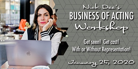 The Real Business of Acting: Get Seen! Get Cast! With or Without Representation! tickets