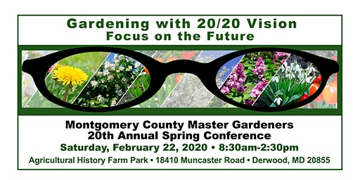 Gardening with 20/20 Vision: Focus on the Future - Spring Conference 2020
