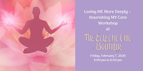 Loving ME More Deeply – Nourishing MY Core - Self Care Workshop tickets