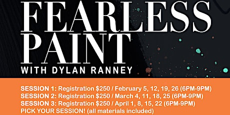 Fearless Paint with Dylan Ranney (Session 3) tickets