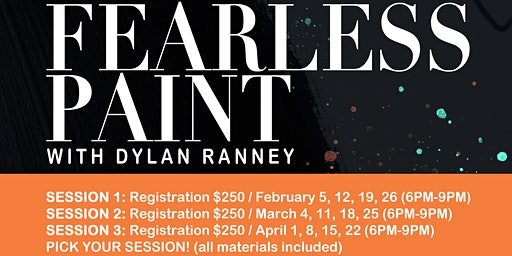 Fearless Paint with Dylan Ranney (Session 3)