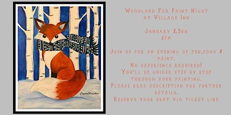 Woodland Fox Paint Night at Village Inn tickets