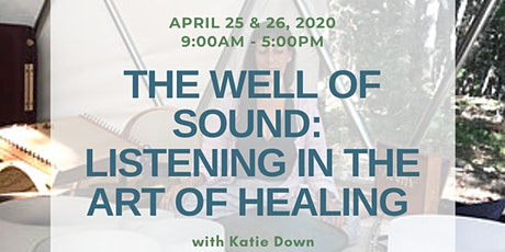 The Well of Sound: Listening in the Art of Healing with Katie Down tickets