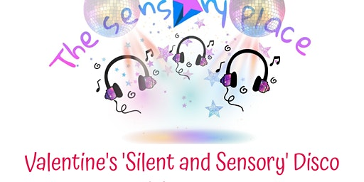 Valentine's 'Silent and Sensory' Disco