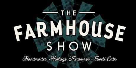 The Farmhouse Show tickets