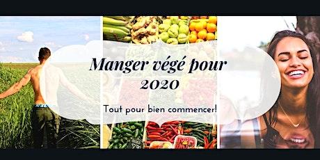 Manger végé pour 2020, tout pour bien commencer! billets
