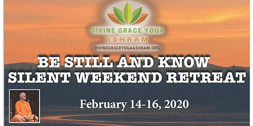 """""""Be Still and Know"""" February 2020 Silent Retreat"""