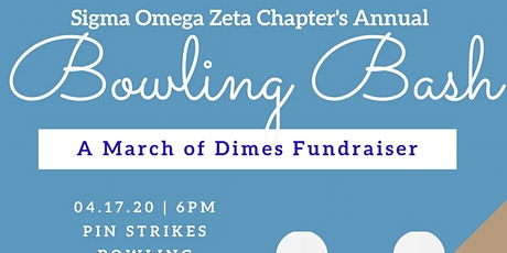 Sigma Omega Zeta's Annual Bowling  Bash: A March of Dimes Event tickets