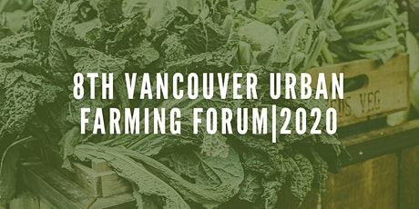 8th Vancouver Urban Farming Forum  tickets