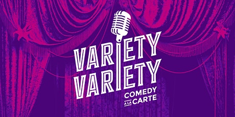 Comedy a la Carte Presents: Variety Variety tickets