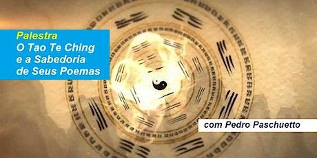 Palestra O Tao Te Ching e a Sabedoria de Seus Poemas – Pedro Paschuetto ingressos