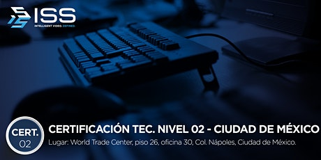 Certificación Técnica ISS Nivel 2 - Del 28 al 30 de Abril CDMX MÉXICO boletos