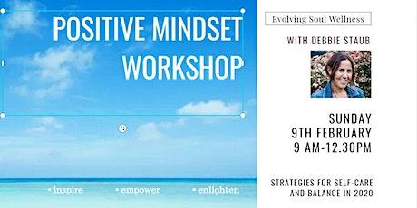 Positive Mindset Workshop - Strategies For Self-care & Balance In 2020 tickets