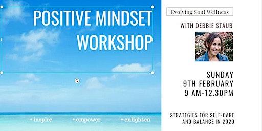 Positive Mindset Workshop - Strategies For Self-care & Balance In 2020