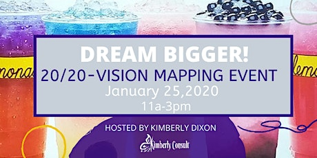 Dream Bigger 20/20 Vision Mapping Event tickets