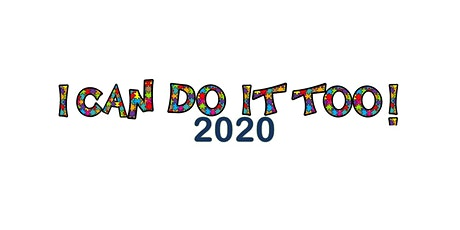 I Can Do It Too 2020! tickets