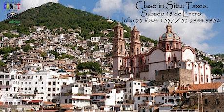 Clase in Situ: Taxco. Fiesta de Santa Prisca. entradas