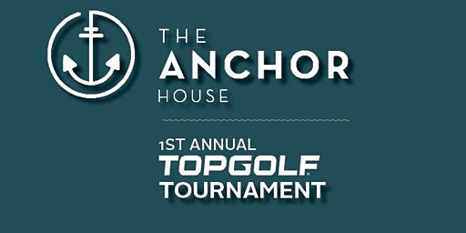 1st Annual Anchor House Topgolf Tournament