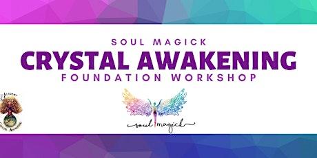 Crystal Awakening - Foundation Workshop tickets