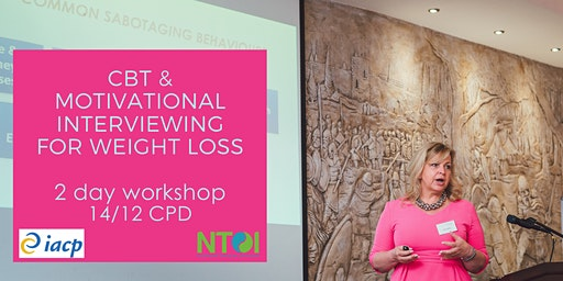 CBT AND MOTIVATIONAL INTERVIEWING FOR WEIGHT MANAGEMENT - PRACTITIONERS WORKSHOP