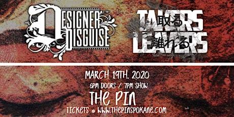 Takers Leavers / Designer Disguise (Spokane) tickets