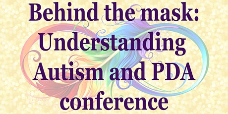 Behind the Mask; Understanding Autism and PDA Conference tickets