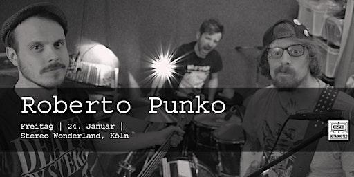 Roberto Punko + Support: Schleichen | Köln