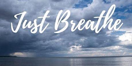 Just Breathe!  tickets