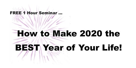 How to Make 2020 the BEST Year of Your Life! - FREE 1 Hour Seminar - Ashgrove, Brisbane tickets
