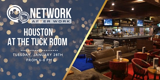 Network After Work Houston at The Tuck Room