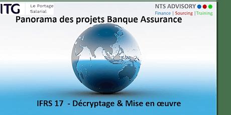 Panorama des projets Banque assurance : IFRS 17 Décryptage & mise en oeuvre billets