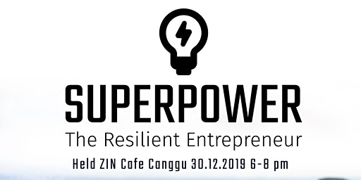 Superpowers of the Resilient Entrepreneur- Private Taping