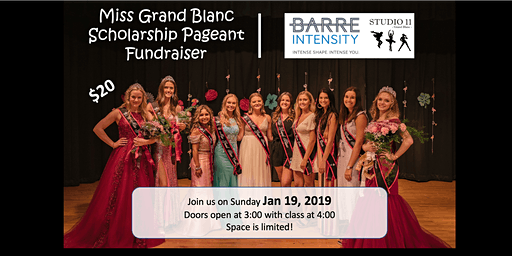 Miss Grand Blanc Scholarship Pageant - Barre Intensity Fundraiser