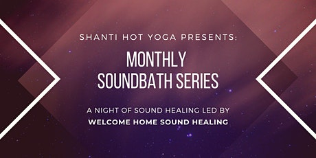 Monthly Soundbath Series At Shanti Hot Yoga tickets