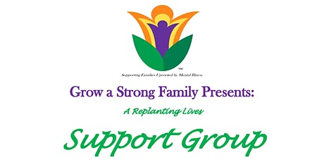Replanting Lives Group for Families Uprooted by Mental Illness tickets