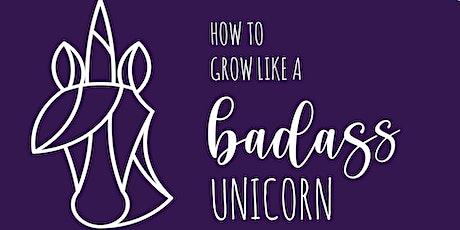 How to grow like a Badass Unicorn tickets