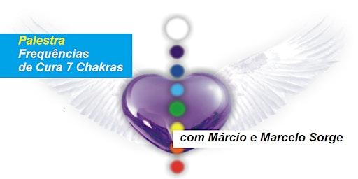 Palestra Gratuita Frequências de Cura Sete Chacras Através do Som – Márcio e Marcelo Sorge