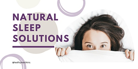 Natural Sleep Support for all ages - Brisbane tickets