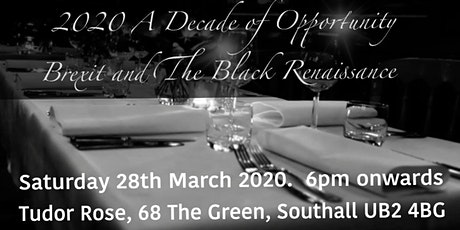 The Black People Giving Business Banquet: 2020 A Decade Of Opportunity, Brexit And The Black Rennaisance  tickets