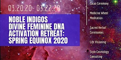 Divine Feminine DNA Activation Retreat: Spring Equinox