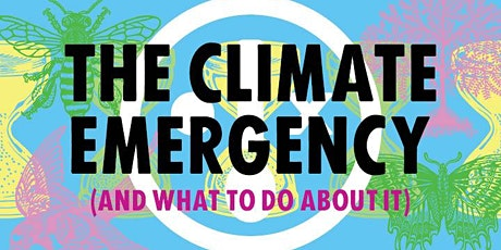 The Climate Emergency (and what to do about it) tickets